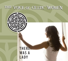 THERE WAS A LADY THE VOICE OF CELTIC WOMEN V/A, CD