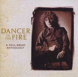 DANCER IN THE FIRE PAUL BRADY, CD