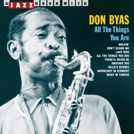 ALL THE THINGS YOU ARE 'A JAZZ HOUR WITH' Audio CD, DON BYAS, CD
