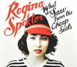 WHAT WE SAW FROM THE.. .. CHEAP SEATS REGINA SPEKTOR, CD