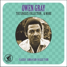 SINGLES COLLECTION'60-'62 CLASSIC JAMAICAN COLLECTION OWEN GRAY, CD