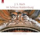 BACH - IN THE.. .. WALDENBURG CASTLE