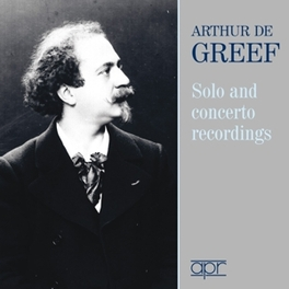 SOLO & CONCERTO.. .. RECORDINGS ARTHUR DE GREEF, CD