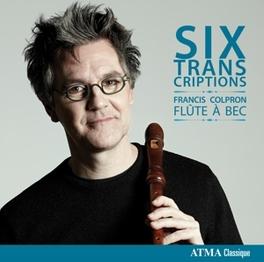 SIX TRANSCRIPTIONS FRANCIS COLPRON, CD