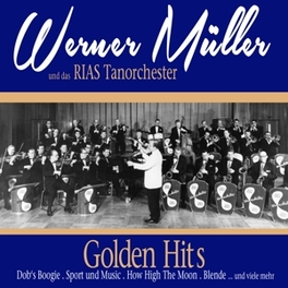 GOLDEN HITS & DAS RIAS TANZORCHESTER/ JEWELCASE WERNER MULLER, CD