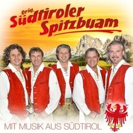 MIT MUSIK AUS SUEDTIROL ORIG.SUEDTIROLER SPITZBUA, CD