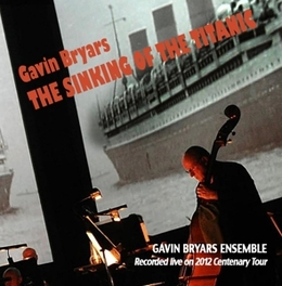 SINKING OF THE TITANIC BRYARS, GAVIN -ENSEMBLE-, CD