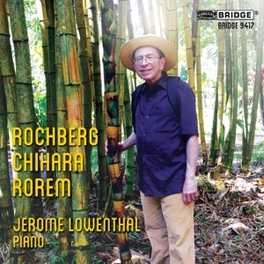 ROCHBERG, CHIHARA, ROREM JEROME LOWENTHAL, CD