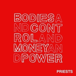 BODIES AND CONTROL AND.. .. MONEY AND POWER PRIESTS, CD