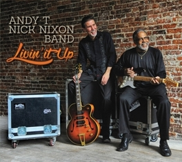 LIVIN' IT UP ANDY T-NICK NIXON BAND, CD
