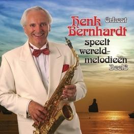 SPEELT WERELDMELODIEEN 3 BERNHARDT, HENK-ORKEST-, CD