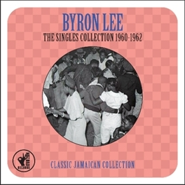 SINGLES COLLECTION'60-'62 CLASSIC JAMAICAN COLLECTION BYRON LEE, CD