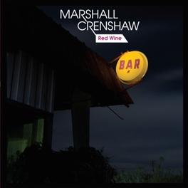 RED WINE -EP/LTD- *10'EP* MARSHALL CRENSHAW, 12' Vinyl