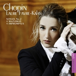 SONATE NO.2/MAZURKAS LAURE FAVRE-KAHN F. CHOPIN, CD