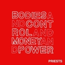 BODIES AND CONTROL AND.. .. MONEY AND POWER