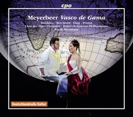 VASCO DE GAMA: OPERA IN.. .. 5 ACTS // CLAUDIA SOROKINA/CHOR DER OPER CHE G. MEYERBEER, CD