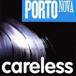 CARELESS PORTO NOVA, CD