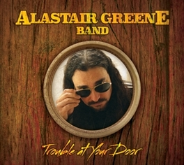 TROUBLE AT YOUR DOOR GREENE, ALASTAIR -BAND-, CD