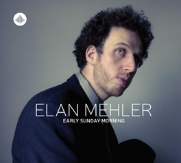 EARLY SUNDAY MORNING ELAN MEHLER, CD