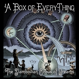 A BOX OF EVERYTHING PIONEERING ACT IN THE ALT-FOLK/AMERICANA GENRE SLAMBOVIAN CIRCUS OF DREA, CD