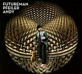 FUTUREMAN ANDY PFEILER, CD