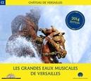 LES GRANDES EAUX MUSICALE ENSEMBLE PYGMALION/LE POEME HARMONIQUE/LES MUSICIENS DE