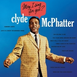 MAY I SING FOR YOU CLYDE MCPHATTER, CD