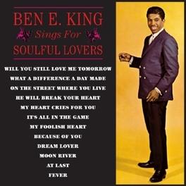 SINGS FOR SOULFUL LOVERS BEN E. KING, CD