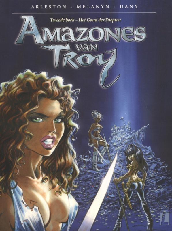 Het goud der diepten Amazones van Troy, Christophe Arleston, Paperback