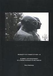 Kampen, gevangenissen en andere plekken in het Reich Plekken van verzet en pijn, Diete Oudesluijs, Paperback