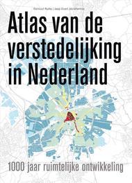 Atlas van de verstedelijking in Nederland 1000 jaar ruimtelijke ontwikkeling, Rutte, Reinout, Hardcover