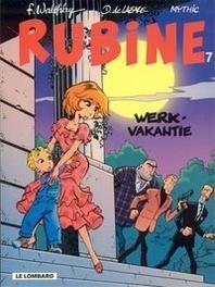 RUBINE 07. WERKVAKANTIE RUBINE, WALTHERY, MYTHIC, Paperback