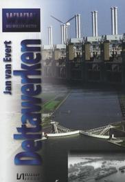 Deltawerken Wij willen weten, Van Evert, Jan, Paperback