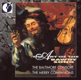 ART OF THE BAWDY SONG BALTIMORE CONSORT, CD