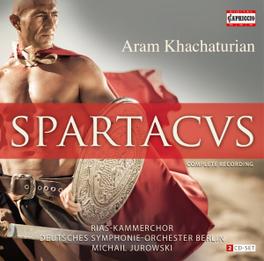 SPARTACUS RIAS KAMMERCHOR/DEUTSCHES S.O. A. KHACHATURIAN, CD