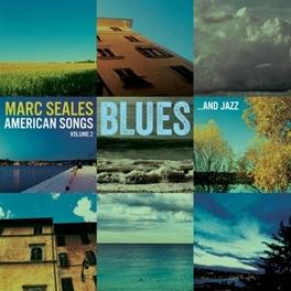 AMERICAN SONGS 2 -.. .. BLUES & JAZZ MARC SEALES, CD