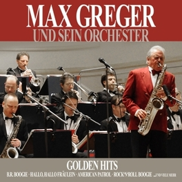 GOLDEN HITS UND SEIN ORCHESTER MAX GREGER, CD