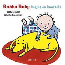 Babba baby kusjes en knuffels. Sluyzer, Betty, Hardcover