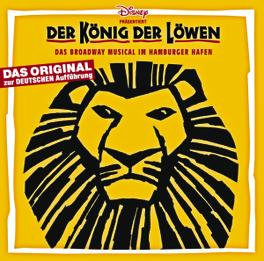 DER KOENIG DER LOEWEN DAS BROADWAY MUSICAL IM HAMBURGER HAFEN Das Broadway Musical im Hamburger Hafen, ORIGINAL CAST, CD