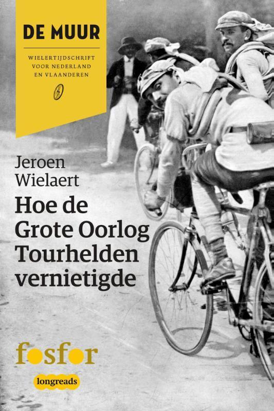 Hoe de Grote Oorlog tourhelden vernietigde Wielaert, Jeroen, Ebook