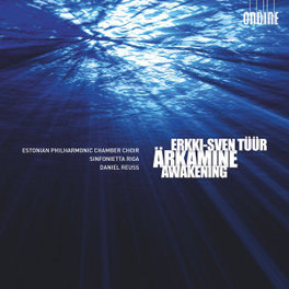 ARKAMINE-AWAKENING SINFONIETTA RIGA/DANIEL REUSS E.S. TUUR, CD