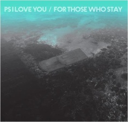 FOR THOSE WHO STAY PS I LOVE YOU, CD