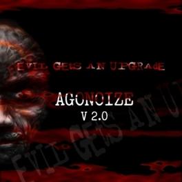 EVEL GETS AN UPGRADE CD EXTRA/ENHANCED AGONOIZE, CD