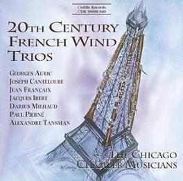 20TH CENTURY FRENCH WIND WORKS BY AURIC/CANTELOUBE/IBERT/MILHAUD CHICAGO CHAMBER MUSICIANS, CD