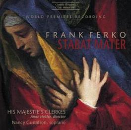 STABAT MATER HIS MAJESTIE'S CLERKES/GUSTAFSON F. FERKO, CD
