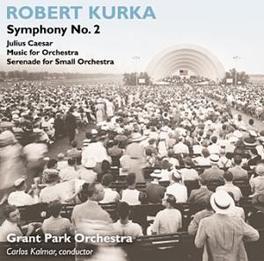 SYMPHONY NO.2/JULIUS CAES GRANT PARK ORCHESTRA R. KURKA, CD