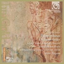 PROMETHEUS DEUTSCHES S.O./KENT NAGANO H. WOLF, CD