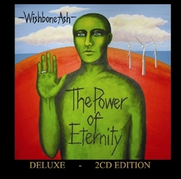 POWER OF ETERNITY-DELUXE- DOUBLE CD DELUXE VERSION OF 2007 STUDIO ALBUM WISHBONE ASH, CD