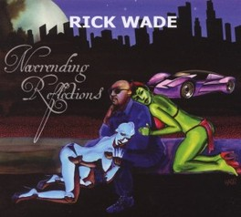 NEVERENDING REFLECTIONS RICK WADE, CD
