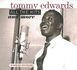 ALL THE HITS & MORE TOMMY EDWARDS, CD
